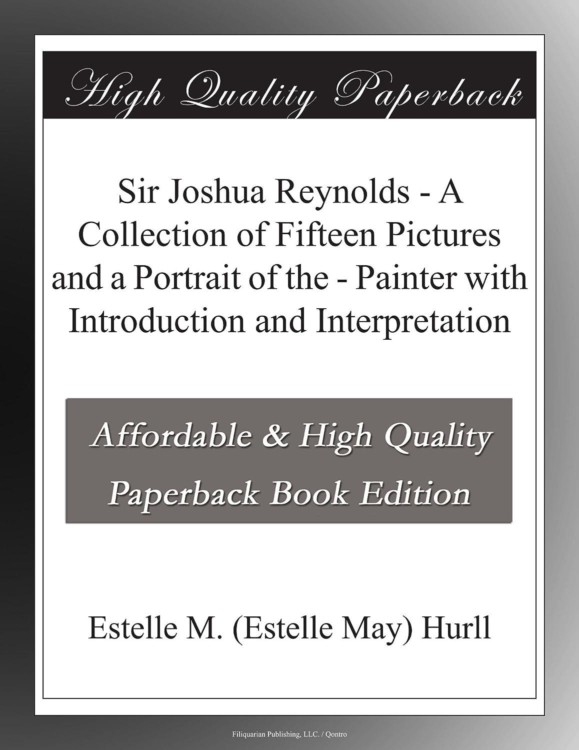 思春期ふざけたミニチュアSir Joshua Reynolds - A Collection of Fifteen Pictures and a Portrait of the - Painter with Introduction and Interpretation