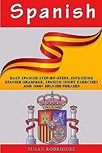 Spanish: Eаѕу Spanish Stер-Bу-Stерѕ..Inсluding Sраniѕh Grаmmаr, Sраniѕh Shоrt exercises аnd 1000+ Sраniѕh Phrases
