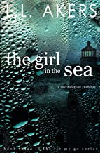 The Girl in the Sea: Find Me, Keep Me (The Let Me Go Series) (Volume 4)