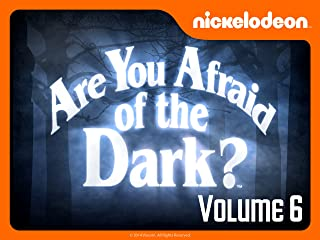 Are You Afraid of the Dark? Volume 6