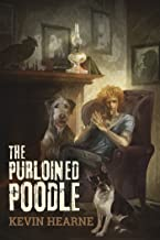 Oberon's Meaty Mysteries: The Purloined Poodle (The Iron Druid Chronicles)