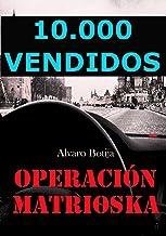 Operación Matrioska: Finalista Premios Eriginal Books 2017: Mejor novela Policíaca, de Suspense o Thrillers