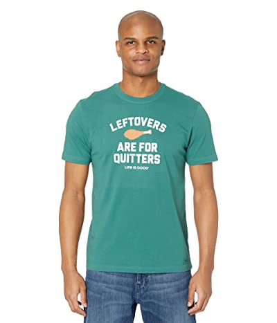 Life is Good Leftovers Are For Quitters Crushertm Tee (Spruce Green) Men