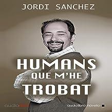 Humans que m´he trobat [Humans That I Found] (Audiolibro en catalán)