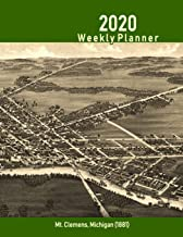 2020 Weekly Planner: Mt. Clemens, Michigan (1881): Vintage Panoramic Map Cover