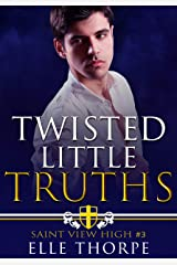 Twisted Little Truths: A Reverse Harem Bully Romance (Saint View High Book 3) Kindle Edition
