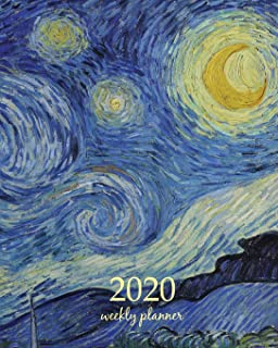 2020 Weekly Planner: Calendar Schedule Organizer Appointment Journal Notebook and Action day With Inspirational Quotes  art design The Starry Night ... Gogh artist (Weekly & Monthly Planner 2020)