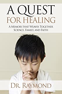 A Quest For Healing: A Memoir That Weaves Together Science, Family and Faith (English Edition)