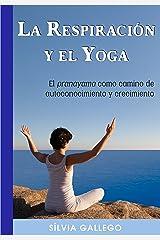 La respiración y el yoga: El pranayama como camino de autoconocimiento y crecimiento (Spanish Edition) Kindle Edition