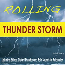 Rolling Thunder Storm: Lightning Strikes, Distant Thunder and Rain Sounds for Relaxation