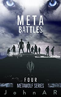 META BATTLES: Book 4 (METAWOLF SERIES)