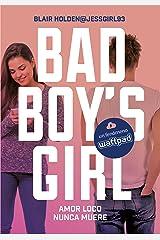 Amor loco nunca muere (Bad Boy's Girl 3) Versión Kindle
