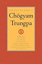 The Collected Works of Chögyam Trungpa: Volume 5: Crazy Wisdom; Illusion's Game; The Life of Marpa (Excerpts); The Rain of Wisdom (Excerpts); The Sadhana of Mahamudra (Excerpts); Selected Writings