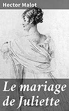 Le mariage de Juliette (French Edition)