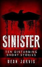 Sinister: Ten disturbing short stories