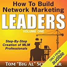 How to Build Network Marketing Leaders: Step-by-Step Creation of MLM Professionals