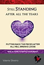 Still Standing After All the Tears: Putting Back the Pieces After All Hell Breaks Loose