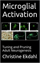 Microglial Activation: Tuning and Pruning Adult Neurogenesis