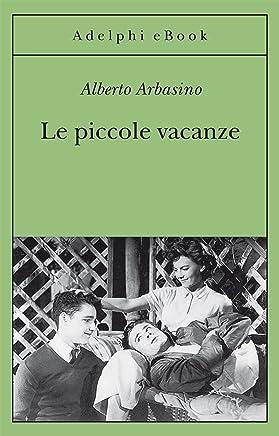 Le piccole vacanze (Gli Adelphi Vol. 308)
