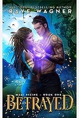 Betrayed (Magi Rising Book 1) (English Edition) Format Kindle