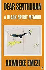 Dear Senthuran: A Black spirit memoir Kindle Edition