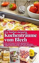 Permalink to Kuchenträume vom Blech: Die besten Rezepte – Das kinderleichte Backbuch: Blechkuchen und -torten backen – Lieblingsrezepte mit  Genussgarantie (Backen – die besten Rezepte 41) (German Edition) PDF