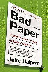 Bad Paper: Inside the Secret World of Debt Collectors Paperback