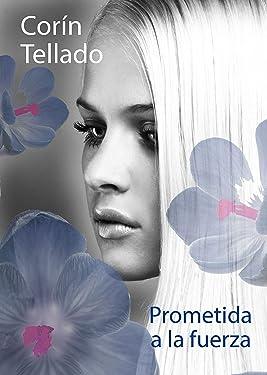 Prometida a la fuerza (Spanish Edition)