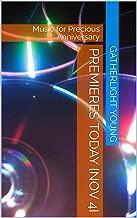 Premieres Today [Nov 4]: Music for Precious Anniversary (English Edition)