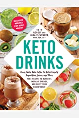 Keto Drinks: From Tasty Keto Coffee to Keto-Friendly Smoothies, Juices, and More, 100+ Recipes to Burn Fat, Increase Energy, and Boost Your Brainpower! Kindle Edition