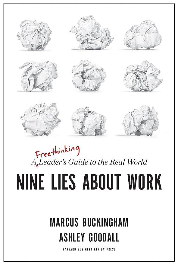 細いより良い安全でないNine Lies About Work: A Freethinking Leader's Guide to the Real World (English Edition)