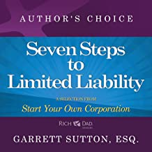 Seven Steps to Achieve Limited Liability: A Selection from Rich Dad Advisors: Start Your Own Corporation