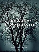 LINHAGEM: O Artefato (LINHAGENS Livro 1)