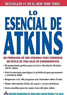 Lo Esencial de Atkins: Un programa de dos semanas para comenzar un estilo de vida bajo en carbohidratos (Spanish Edition)