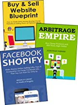 The Internet Selling Blueprint (2017): Sell Stuff Online via Flipping Websites, Facebook Shopify & Product Arbitrage (3 Books)
