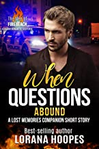 When Questions Abound (A clean single author romantic suspense): A Lost Memories Companion Book (The Men of Fire Beach 3)
