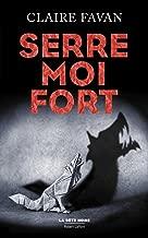 Serre-moi fort (La bête noire) (French Edition)