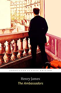 The Ambassadors By Henry James Annotated Classic Edition