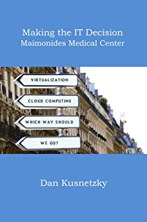 Why Maimonides Medical Center selected DataCore storage virtualization technology: Making the IT Decision (English Edition)