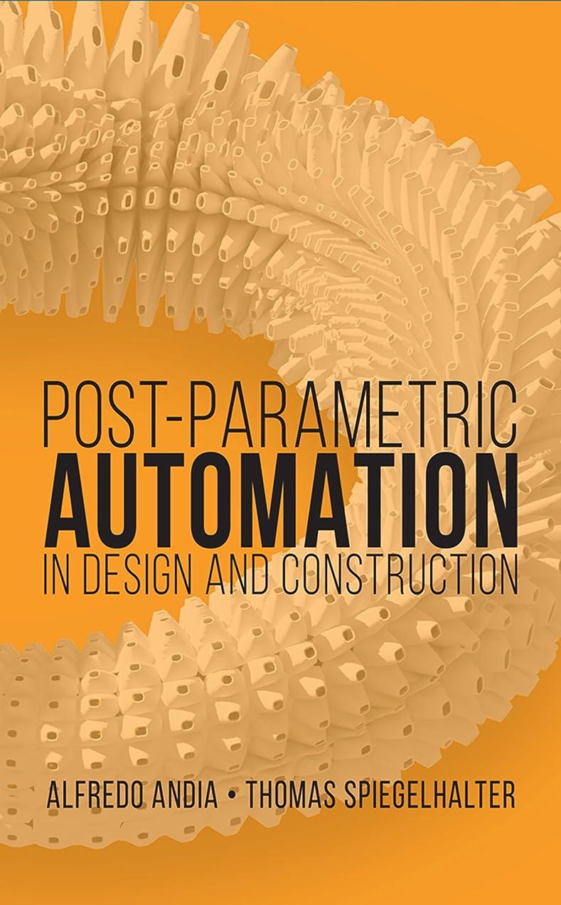 コーデリア該当する昆虫Post-Parametric Automation in Design and Construction (English Edition)