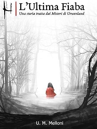 LUltima Fiaba: una storia tratta dai Misteri di Urwenland