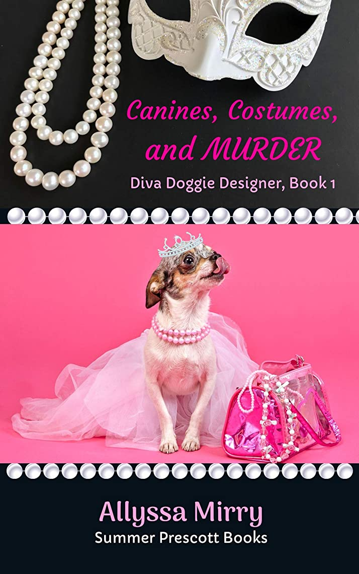 暗黙落ち着いた盆地Canines, Costumes, and Murder (Diva Doggie Designer Book 1) (English Edition)