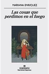 Las cosas que perdimos en el fuego (Narrativas hispánicas nº 559) (Spanish Edition) Format Kindle