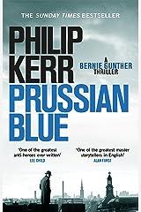 Prussian Blue: Bernie Gunther Thriller 12 Kindle Edition