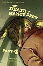 Nancy Drew & The Hardy Boys: The Death of Nancy Drew #4 (Nancy Drew And The Hardy Boys)
