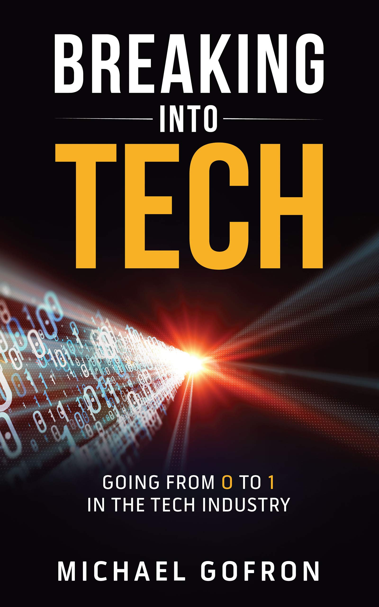 Breaking Into Tech: Going from 0 to 1 in the Tech Industry