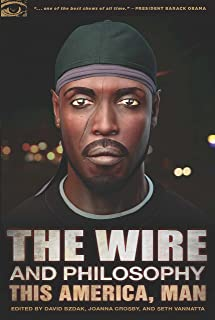 The Wire and Philosophy: This America, Man (Popular Culture and Philosophy Book 73)