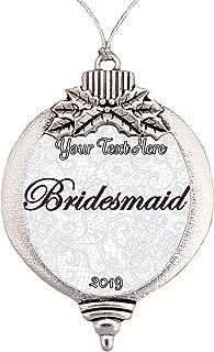 Holly Road Bridesmaid Bridal Gift 2019 Christmas Ornament Snowman Snowflake Bulb Choose Your Text (Bulb)