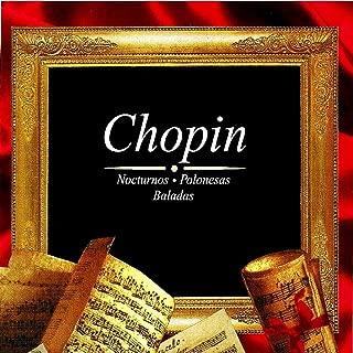 Chopin, Nocturnos , Polonesas Baladas