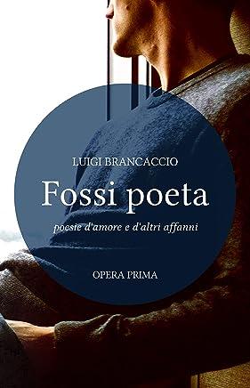 Fossi poeta: poesie damore e daltri affanni ◆ immagini a colori su dispositivi compatibili